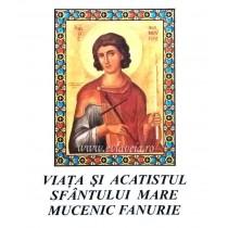 Acatistul Sfantului Mucenic Fanurie