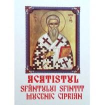 Acatist Sfantul Mucenic Ciprian
