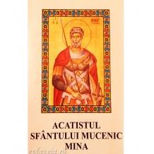 Acatistul Sfantului Mucenic Mina