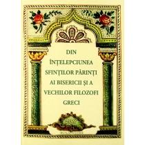 Din intelepciunea Sfintilor Parinti ai Bisericii si a vechilor filozofi greci