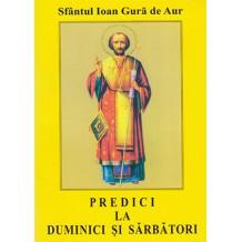 Predici la Duminici si sarbatori - Sf.Ioan Gura de Aur