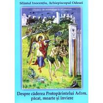 Despre caderea Protoparintelui Adam, pacat, moarte si inviere