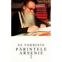 Ne vorbeste Parintele Arsenie Papacioc - Vol  2