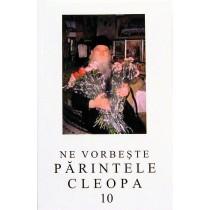 Ne vorbeste Parintele Cleopa - Volumul 10