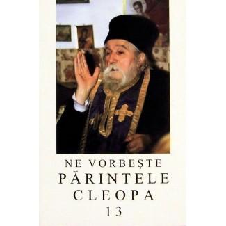 Ne vorbeste Parintele Cleopa - Volumul 13