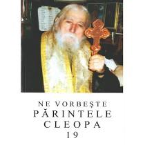 Ne vorbeste Parintele Cleopa - Volumul 19