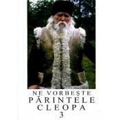 Ne vorbeste Parintele Cleopa - Volumul 3
