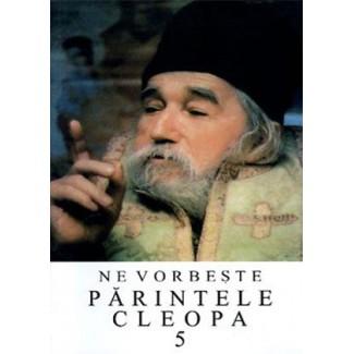 Ne vorbeste Parintele Cleopa - Volumul 5
