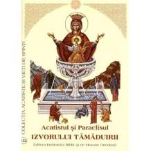 Acatistul si Paraclisul Izvorului Tamaduirii