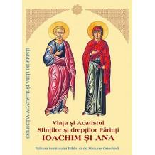 Viata, si Acatistul Sfintilor si dreptilor Parinti Ioachim si Ana